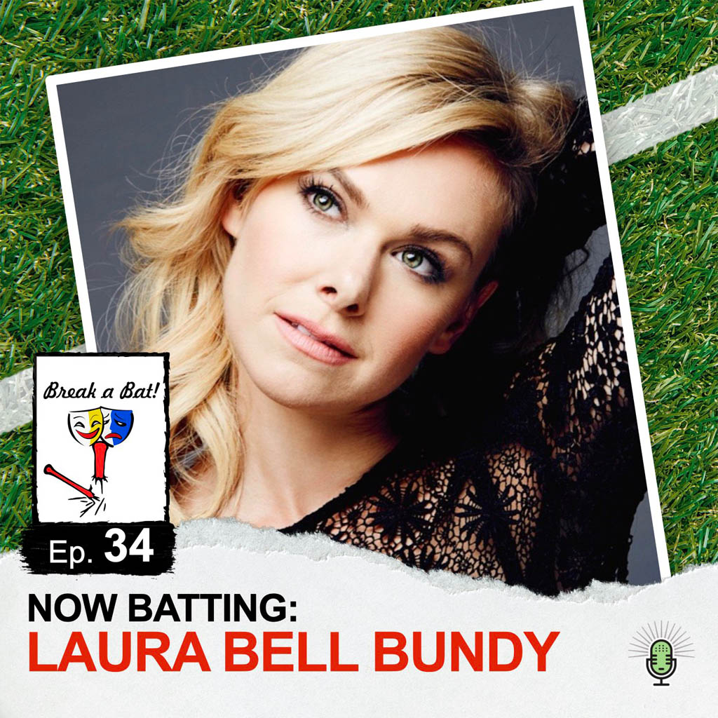 Break a Bat Al Malafronte Episode 34 Laura Bell Bundy