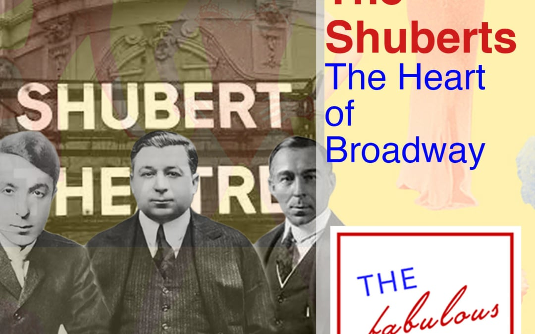 Episode 35: The Shuberts: The Heart of Broadway
