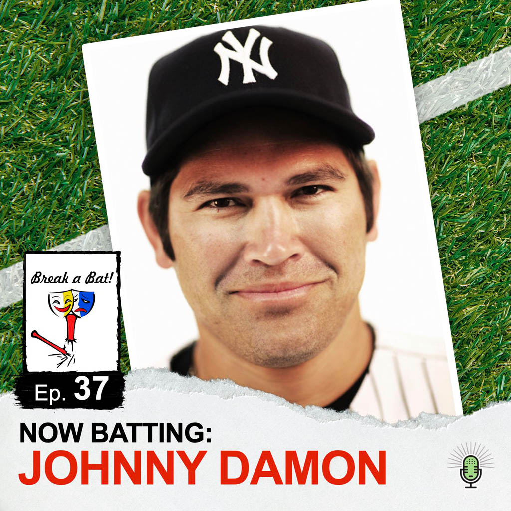 Break a Bat Al Malafronte Episode 37 Johnny Damon