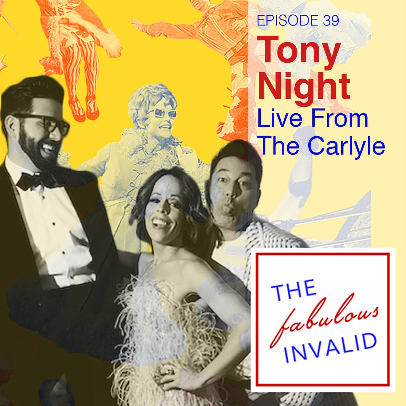 The Fabulous Invalid Ep 39 Tony Awards at Carlyle