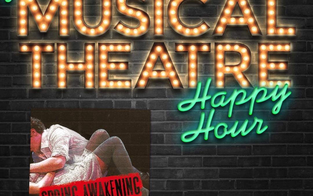 Happy Hour #4: An Awakened Affair – 'Spring Awakening'