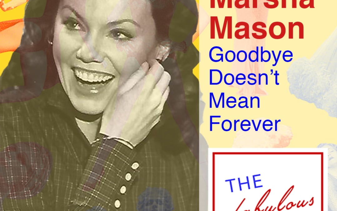 Episode 4: Marsha Mason: Goodbye Doesn't Mean Forever