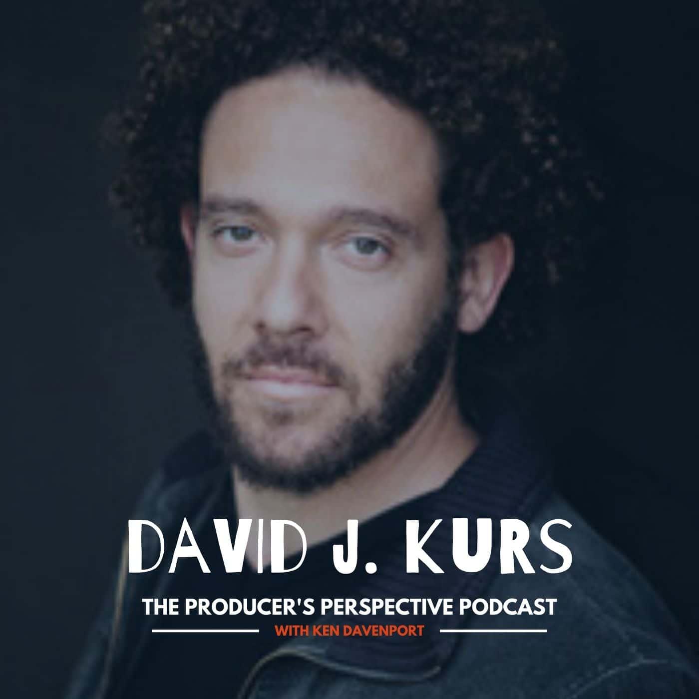 Ken Davenport's The Producer's Perspective Podcast Episode 40 - David J. Kurs