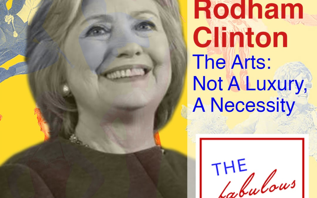 Episode 40: Hillary Rodham Clinton: The Arts – Not A Luxury, A Necessity.