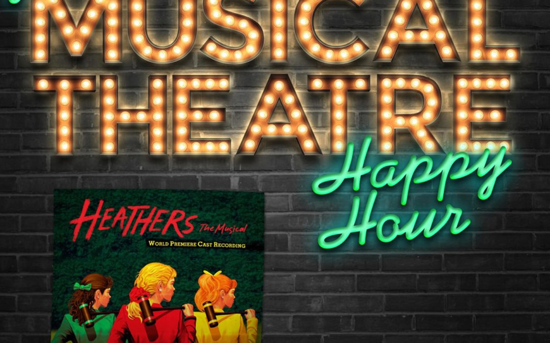 Happy Hour #41: What's Your Podcast, Heather? – 'Heathers the Musical'