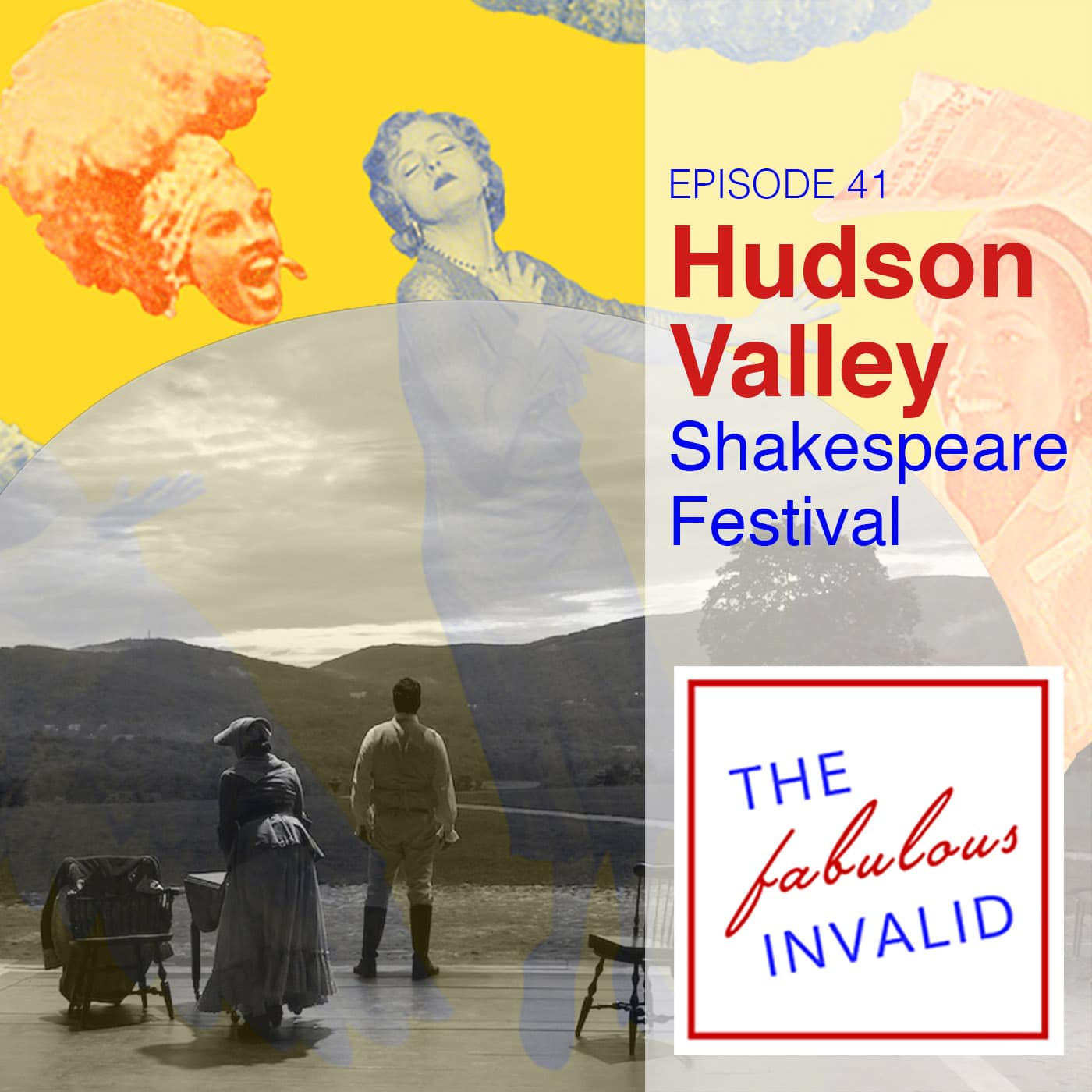 The Fabulous Invalid Ep 41 Hudson Valley Shakespeare Festival