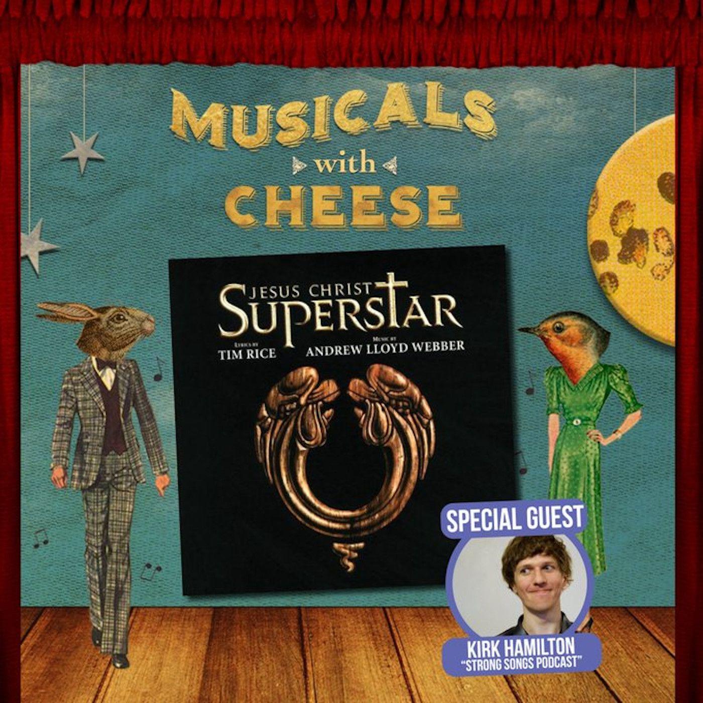 "Musicals With Cheese #43: ""Jesus Christ Superstar"" (feat. Kirk Hamilton)"