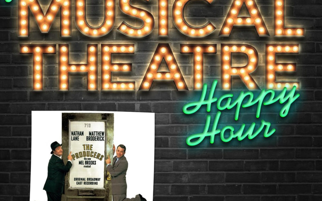 Happy Hour #43: I Wanna Be A Podcaster – 'The Producers'