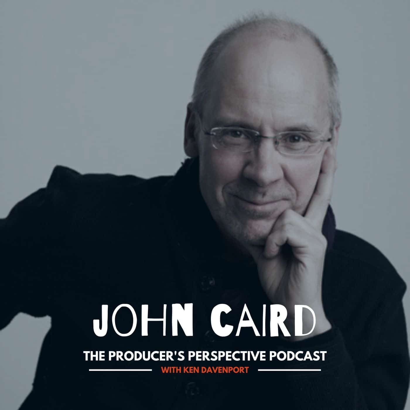 Ken Davenport's The Producer's Perspective Podcast Episode 43 - John Caird