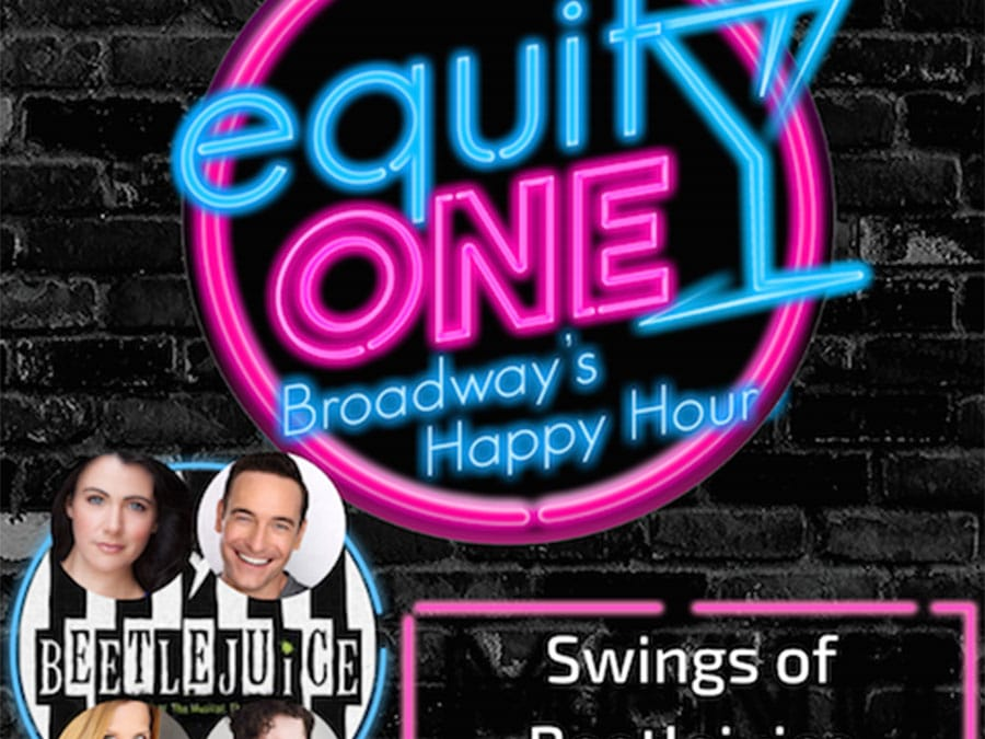 Ep. 44: Beetlejuice Haunts Equity One! with the Swings of Beetlejuice! (Will Blum, Natalie Charle Ellis, Brooke Engen & Sean Montgomery)
