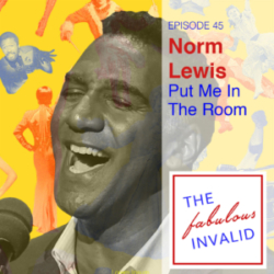 The Fabulous Invalid Ep 45 Norm Lewis