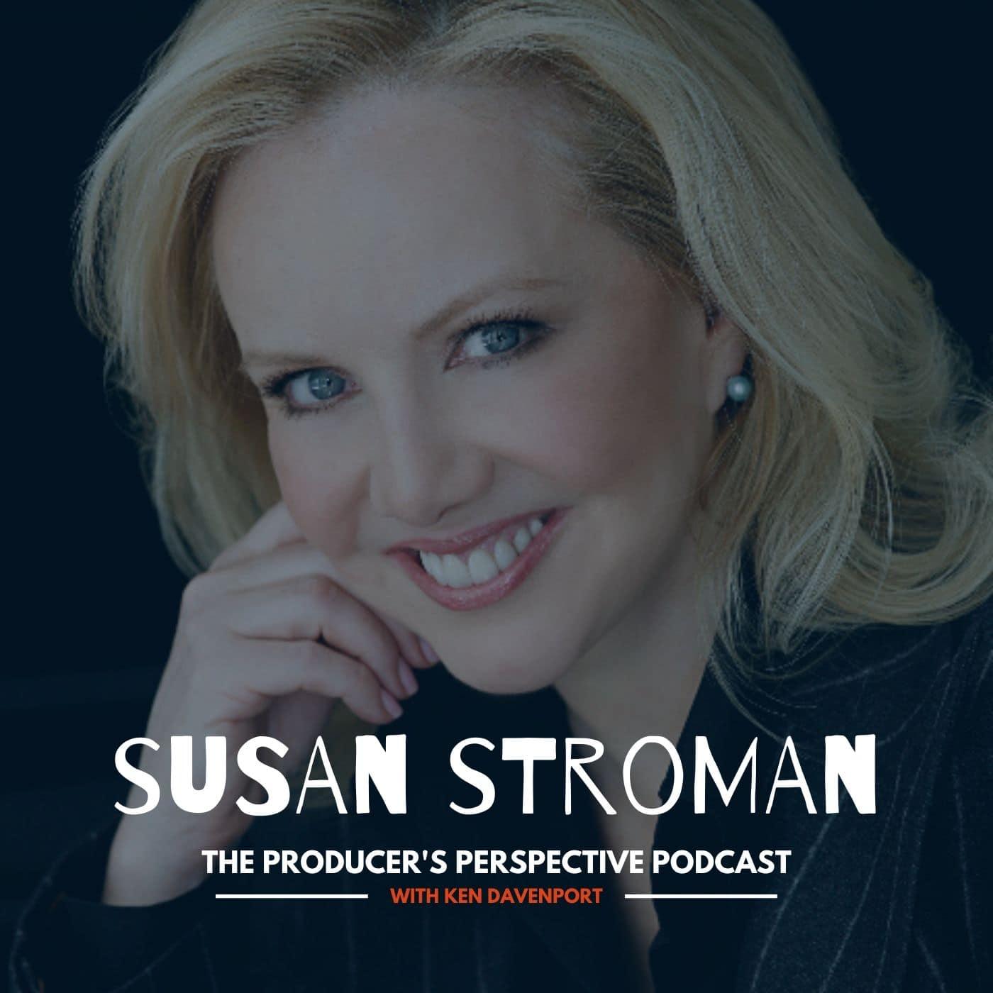 Ken Davenport's The Producer's Perspective Podcast Episode 46 - Susan Stroman