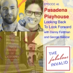 The Fabulous Invalid Ep 46 Pasadena Playhouse