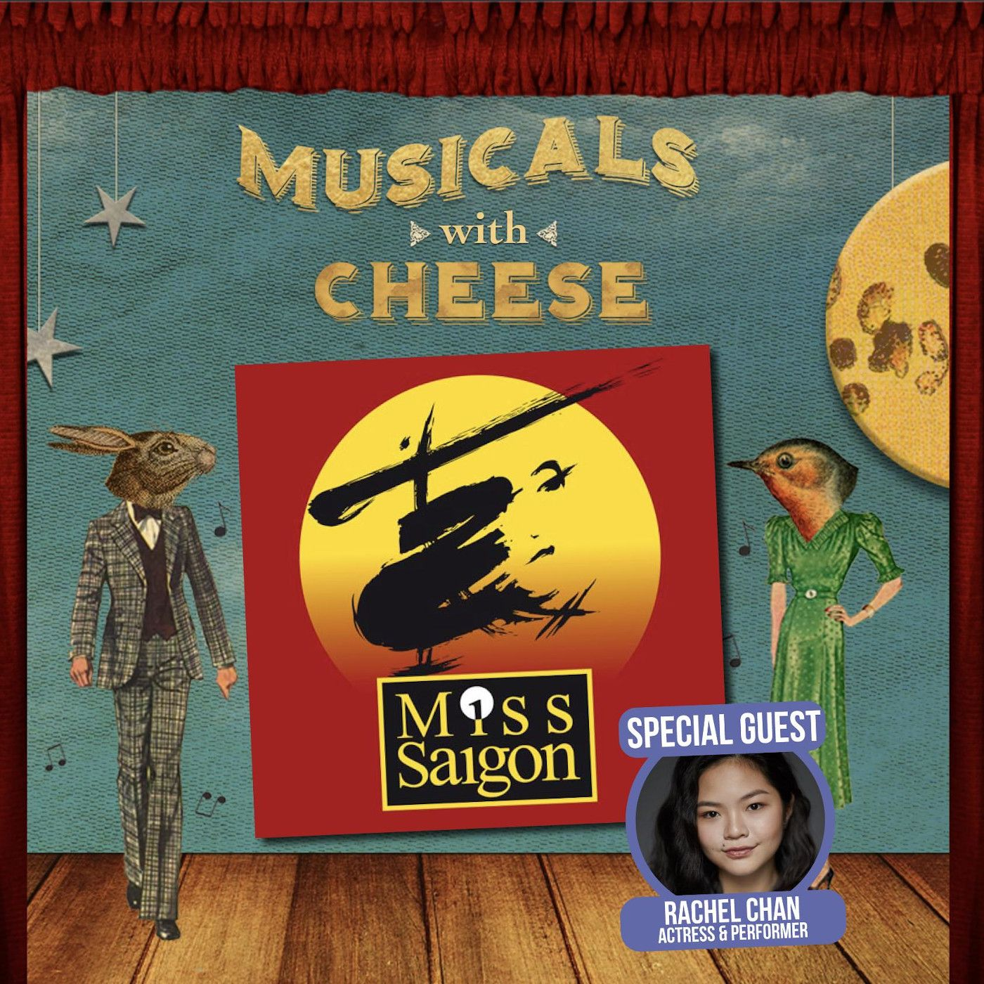 "Musicals With Cheese #48: ""Miss Saigon' (feat. Rachel Chan)"
