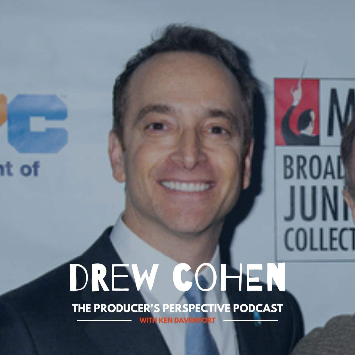 Ken Davenport's The Producer's Perspective Podcast Episode 49 - Drew Cohen