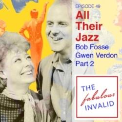 The Fabulous Invalid Ep 49 Bob Fosse, Gwen Verdon Pt 2