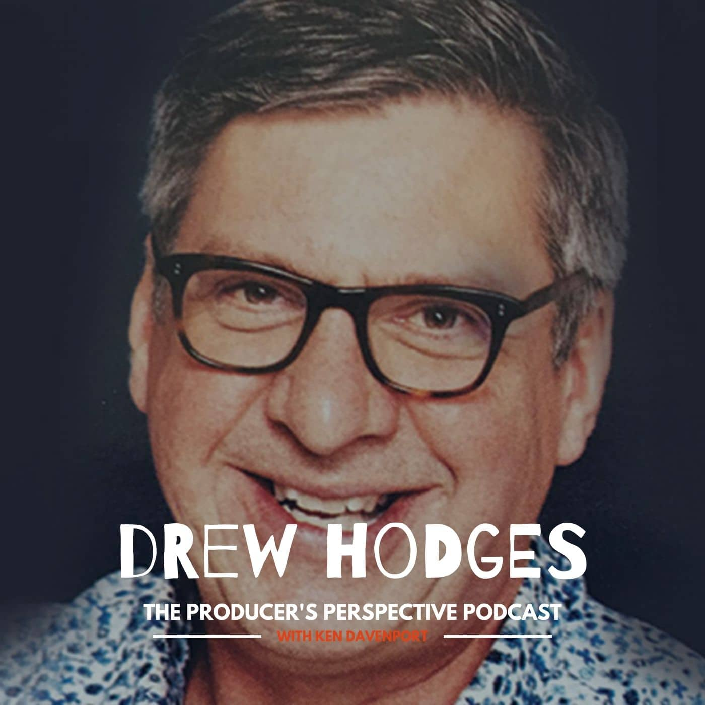 Ken Davenport's The Producer's Perspective Podcast Episode 5 - Drew Hodges
