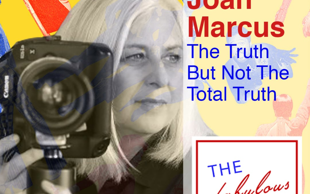 Episode 5: Joan Marcus: Truth But Not The Total Truth