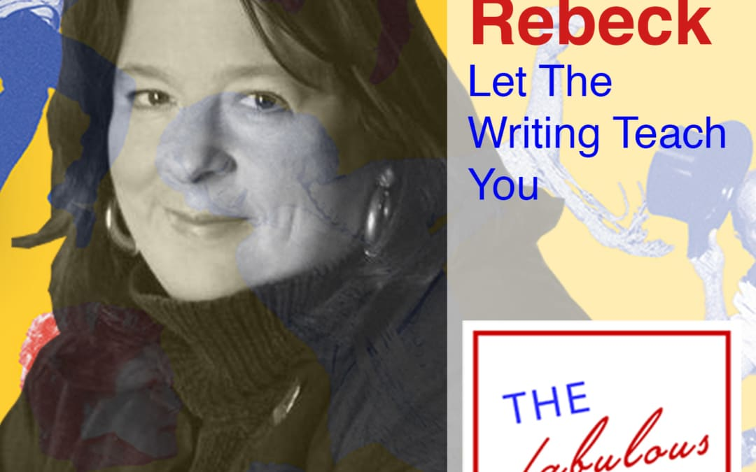 Episode 51: Theresa Rebeck: Let The Writing Teach You
