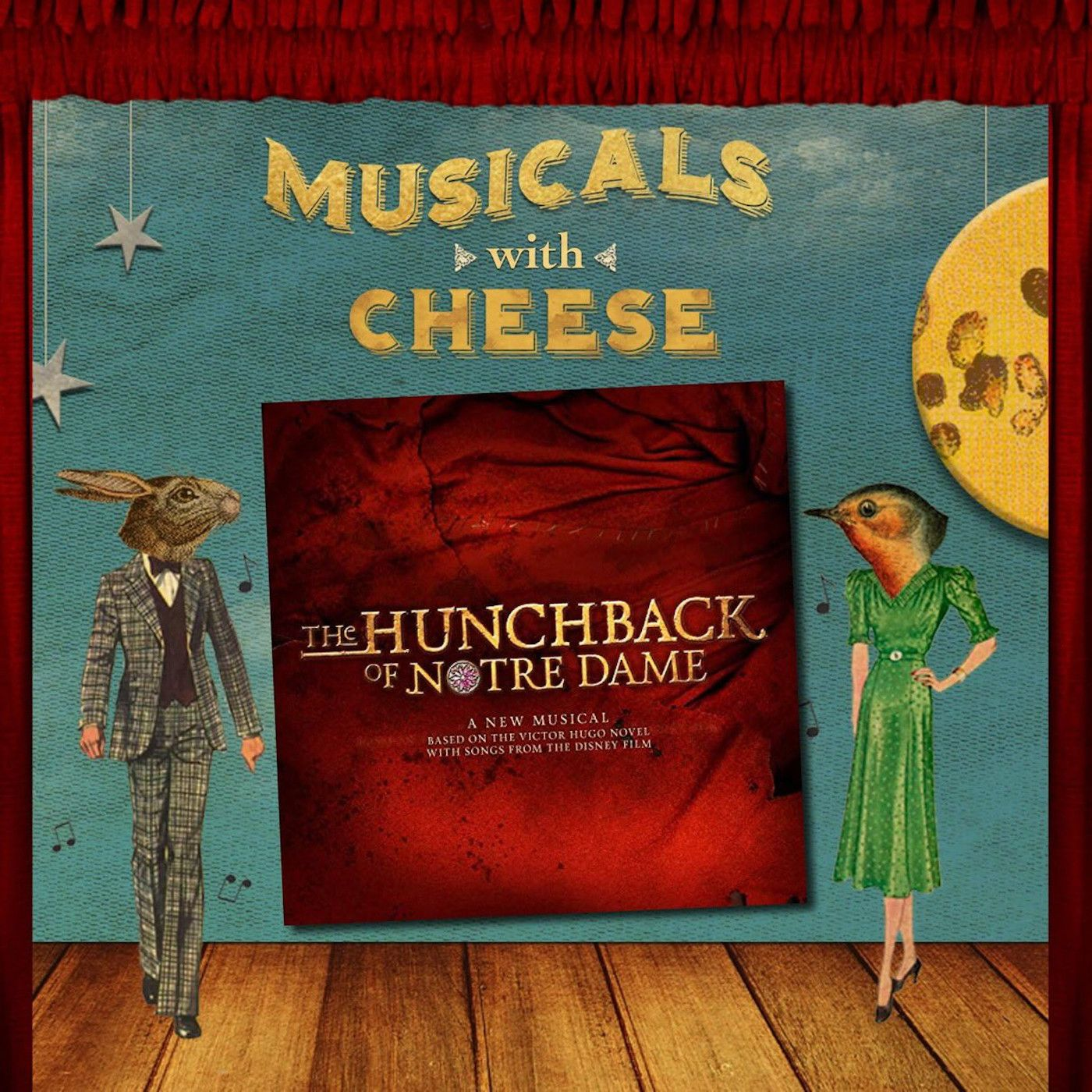 Musicals With Cheese #51: The Hunchback of Notre Dame
