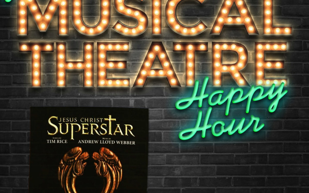 Happy Hour #52: I Don't Know How To Podcast – 'Jesus Christ Superstar'