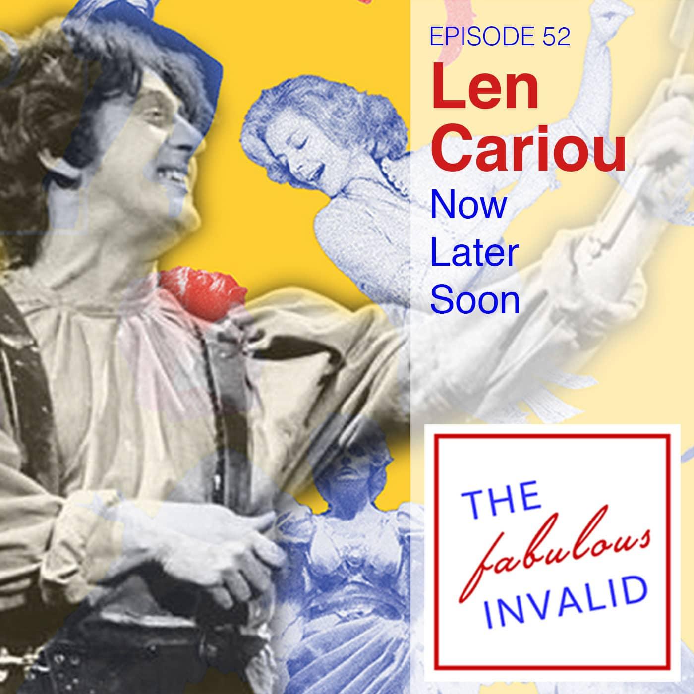 The Fabulous Invalid Episode 52 Len Cariou