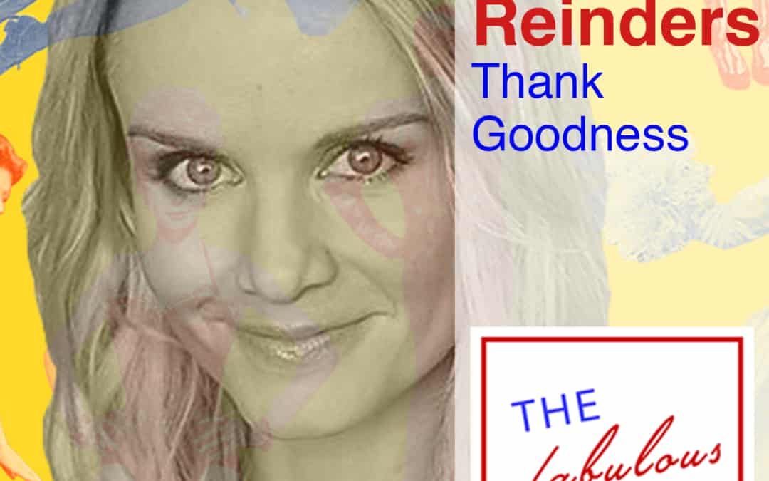 Episode 53: Kate Reinders: Thank Goodness