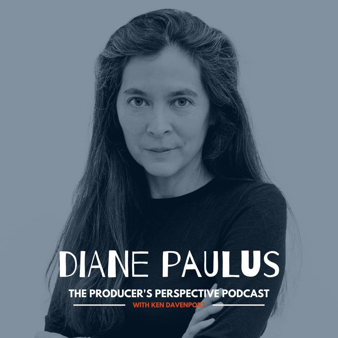 Ken Davenport's The Producer's Perspective Podcast Episode 54 - Diane Paulus