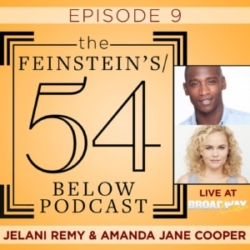 The Feinstein's/54 Below Episode 9 BroadwayCon Jelani Remy & Amanda Jane Cooper