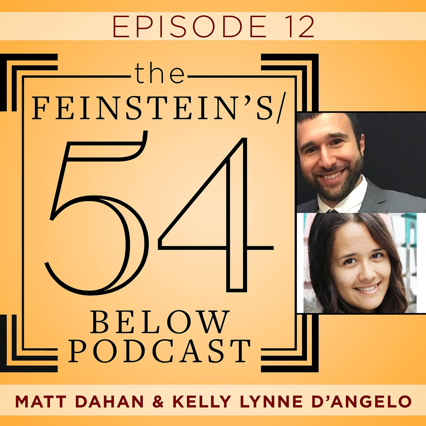 The Feinstein's/54 Below Podcast Episode 12 Matt Dahan, Kelly Lynne D'angelo