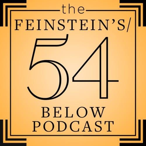 The Feinstein's 54 Below Podcast