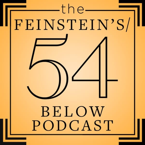 The Feinstein's 54 Below Podcast
