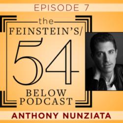 The Feinstein's 54 Below Podcast Episode 7 Anthony Nunziata