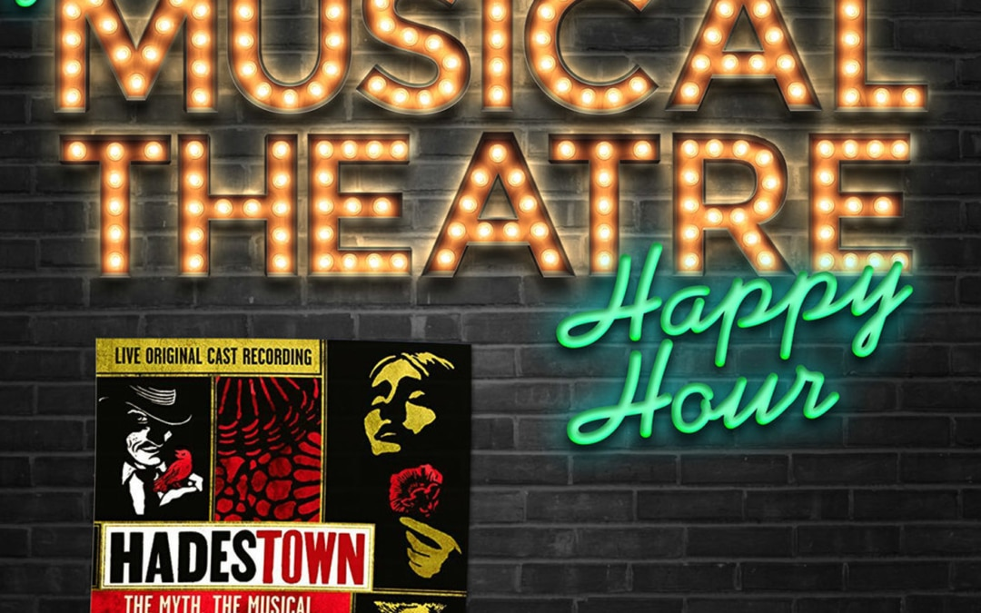 Happy Hour #55: Way Down Podcastown – 'Hadestown'