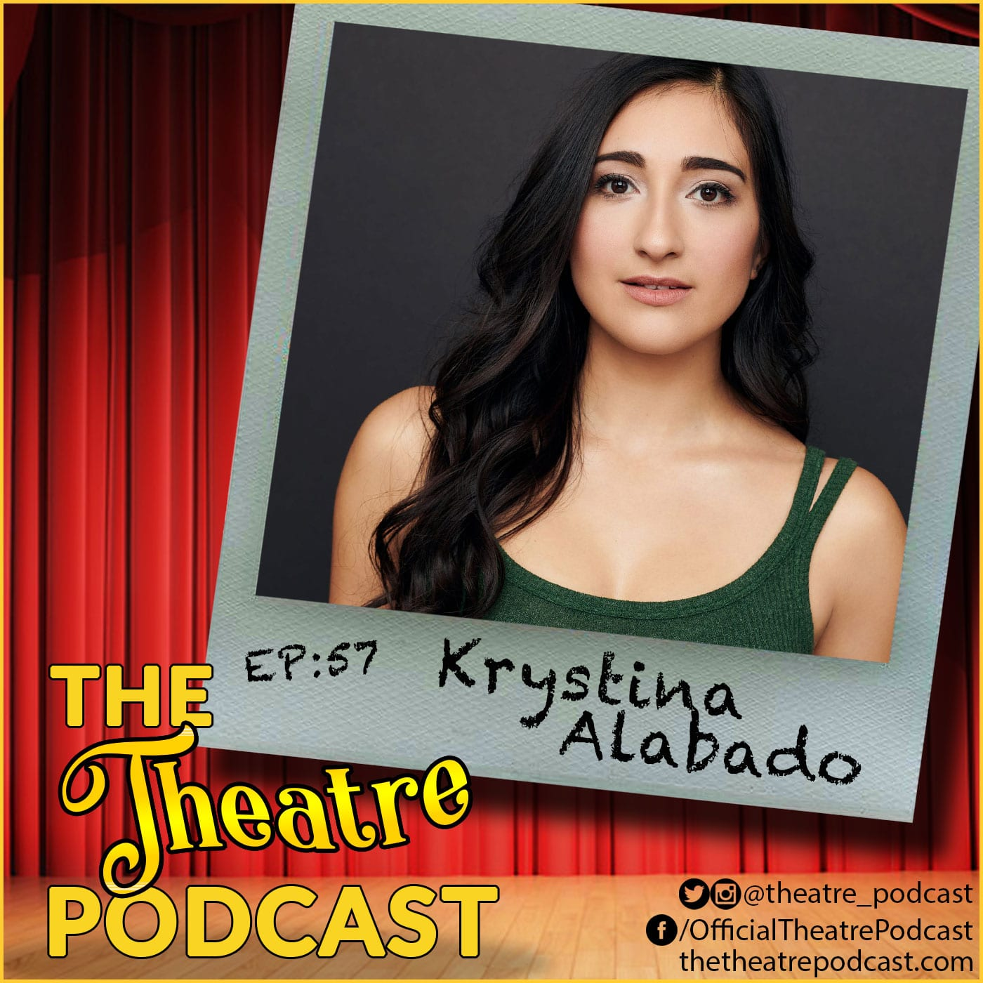 Episode 57 The Theatre Podcast Guest Krystina-Alabado