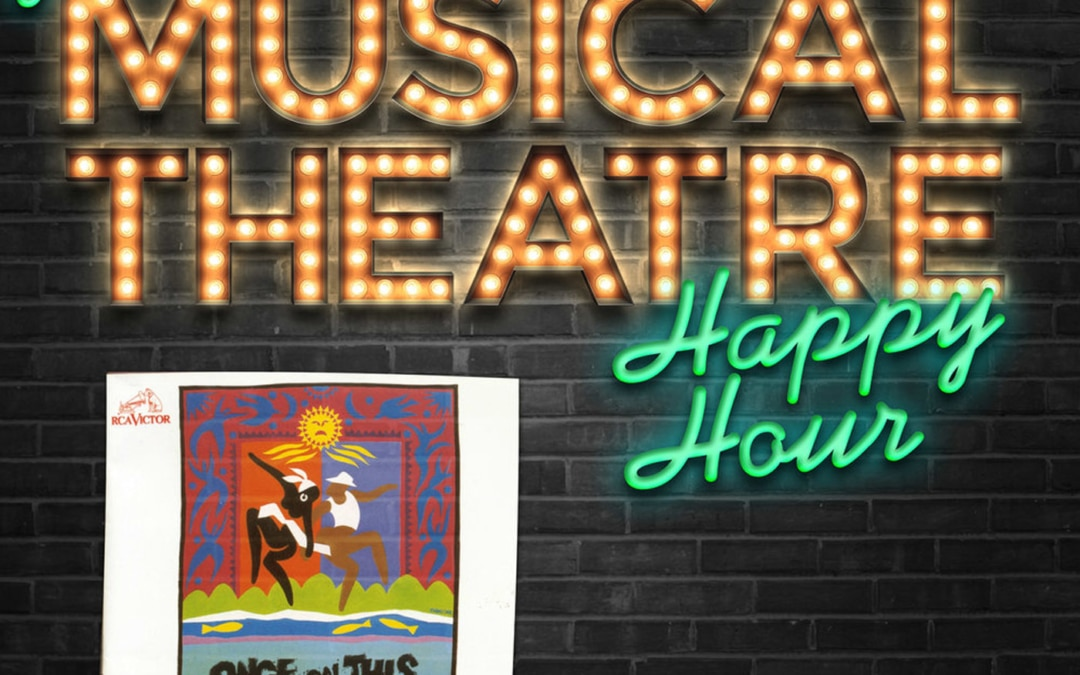 Happy Hour #59: Asaka Play Me A Podcast – 'Once On This Island'