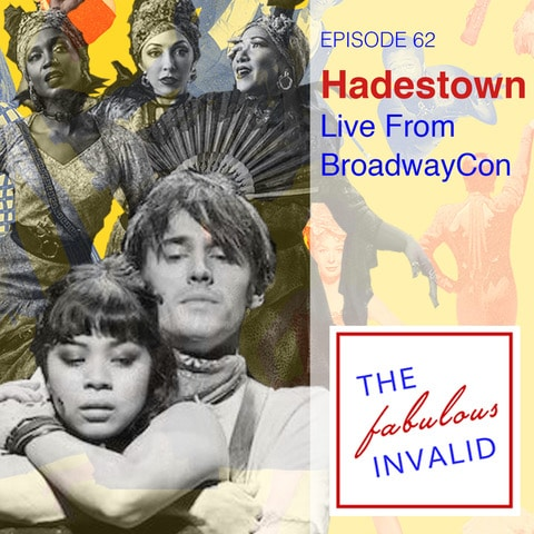 Episode 62: Hadestown: Live From Broadway Con