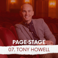 Page to Stage Ep 7 Tony Howell