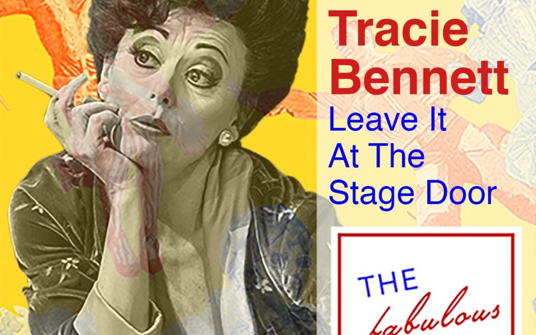 Episode 7: Tracie Bennett: Leave It At The Stage Door