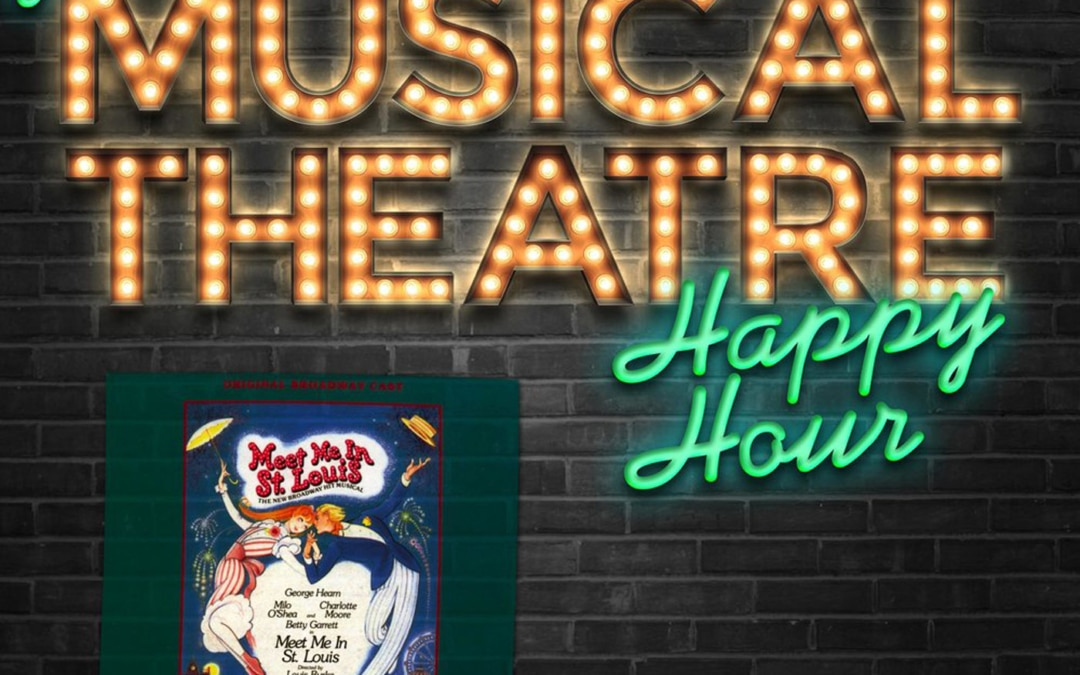 Happy Hour #70: Clang, Clang, Clang Went the Podcast – 'Meet Me in St. Louis'
