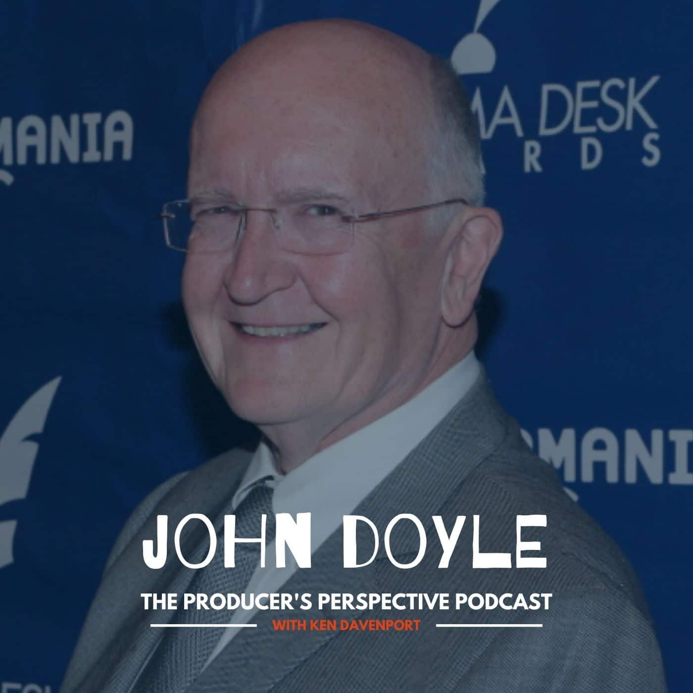 Ken Davenport's The Producer's Perspective Podcast Episode 71 - John Doyle