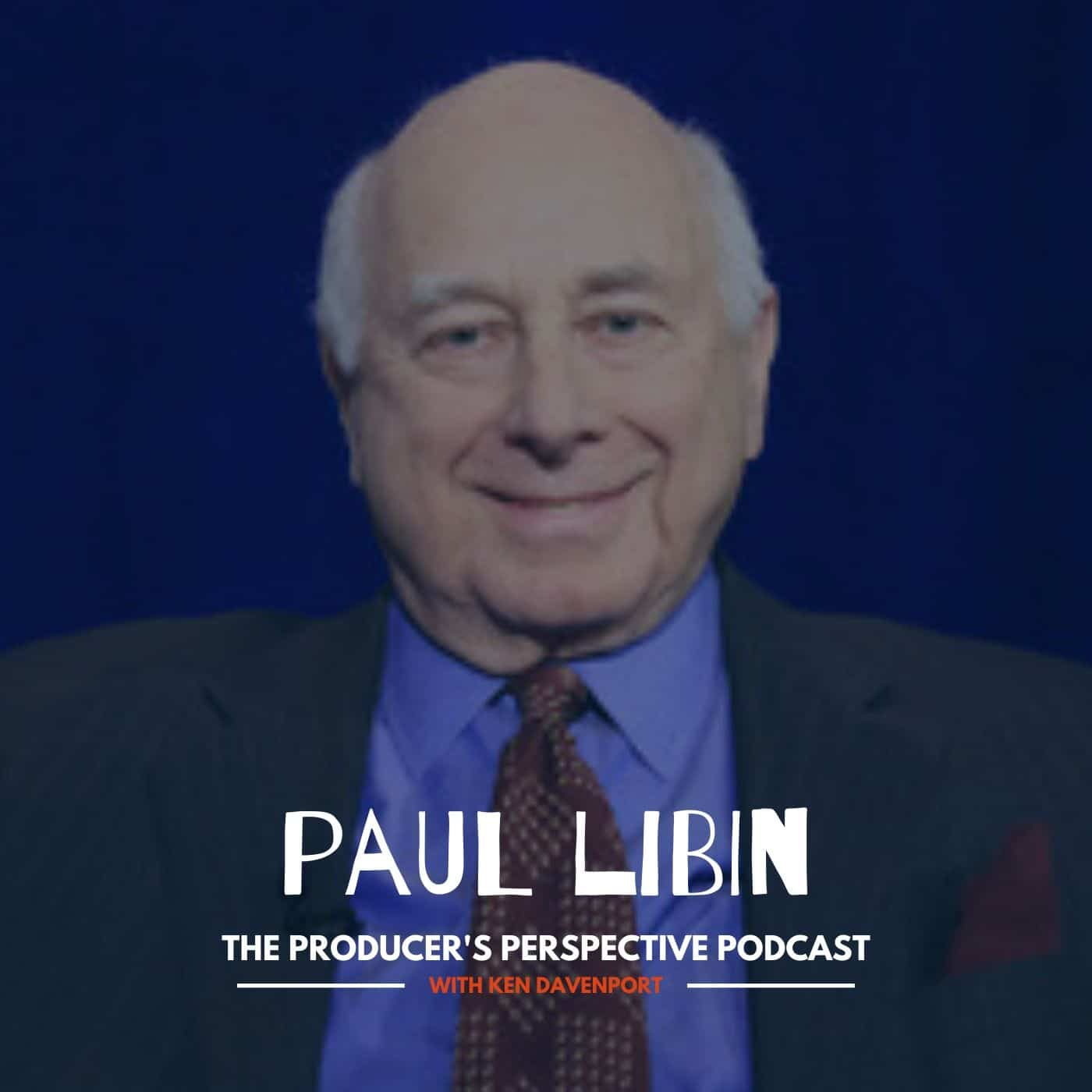 Ken Davenport's The Producer's Perspective Podcast Episode 76 - Paul Libin