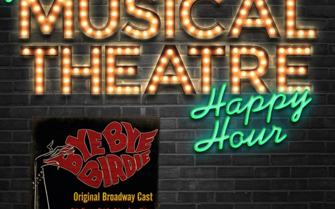Happy Hour #77: The Podcast Hour – 'Bye Bye Birdie'