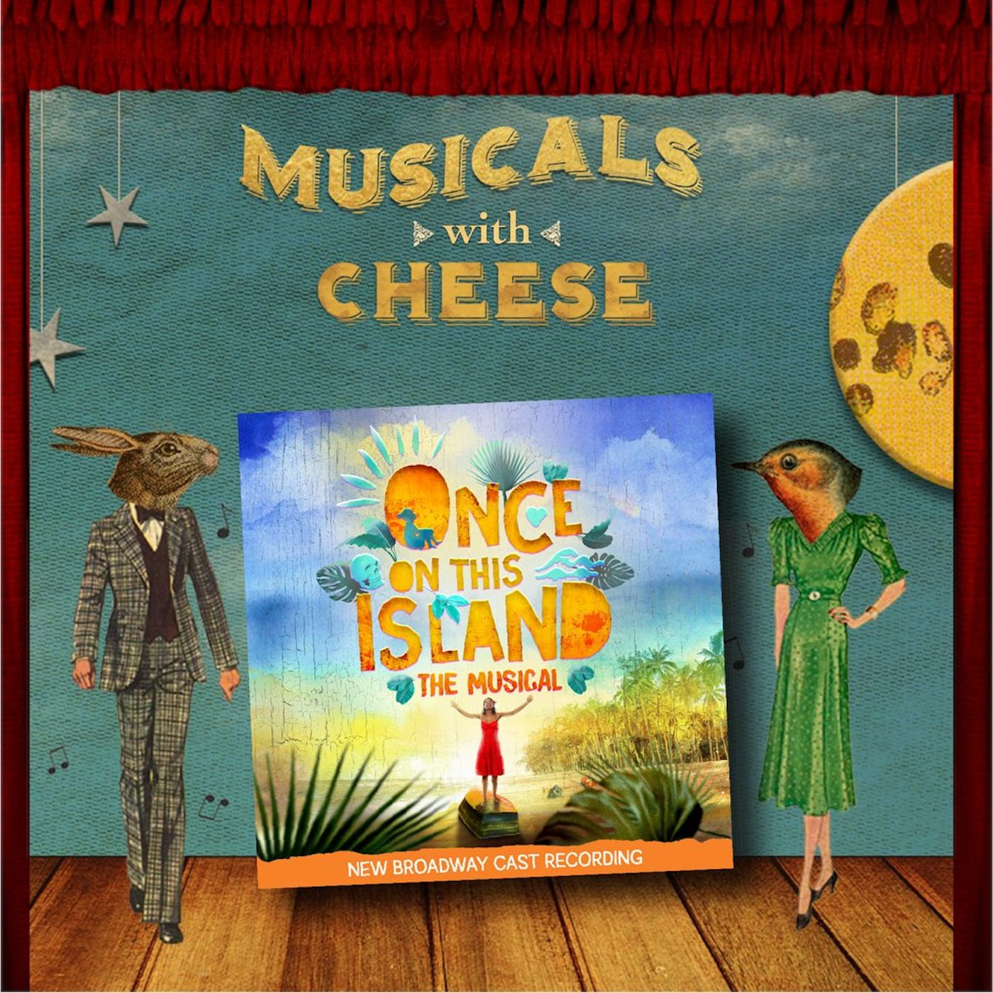Musicals With Cheese #77: 'Once on this Island'