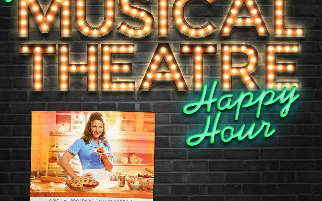 Happy Hour #78: Sugar, Podcast, Flour – 'Waitress'