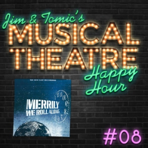 Happy Hour #8: Merrily Rolling Along - 'Merrily We Roll Along'