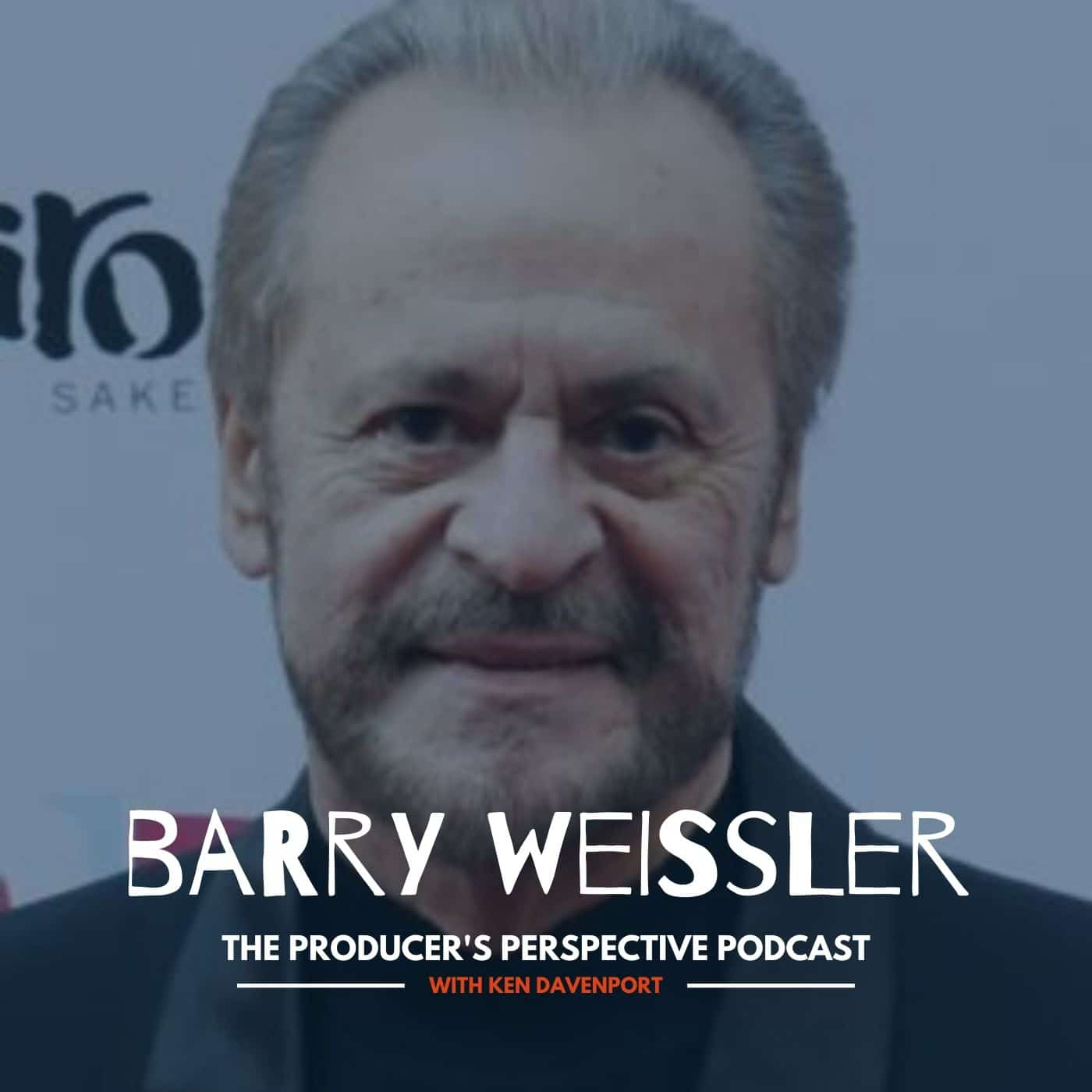 Ken Davenport's The Producer's Perspective Podcast Episode 84 - Barry Weissler