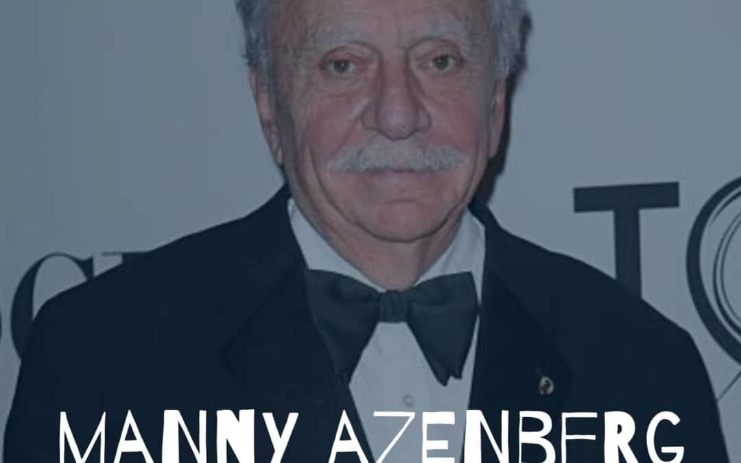 86 – Manny Azenberg