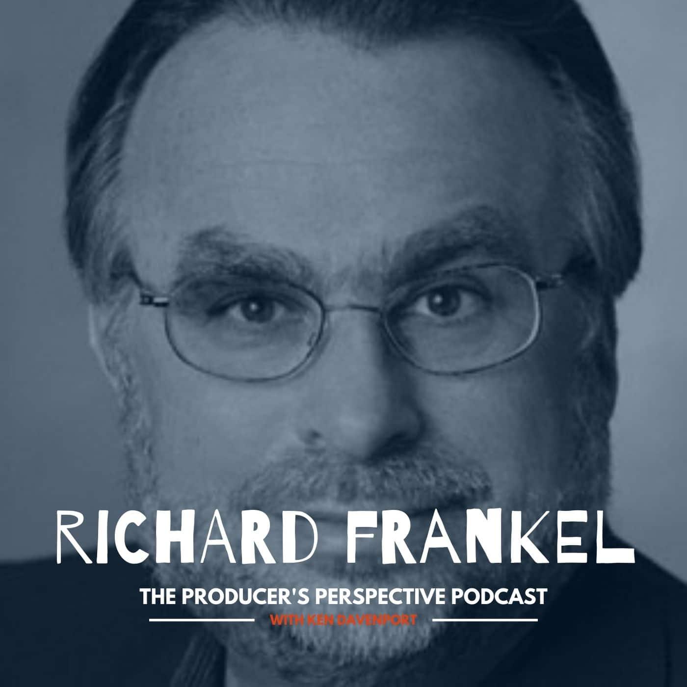 Ken Davenport's The Producer's Perspective Podcast Episode 87 - Richard Frankel