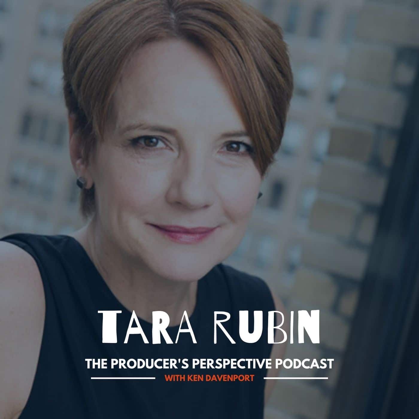Ken Davenport's The Producer's Perspective Podcast Episode 89 - Tara Rubin